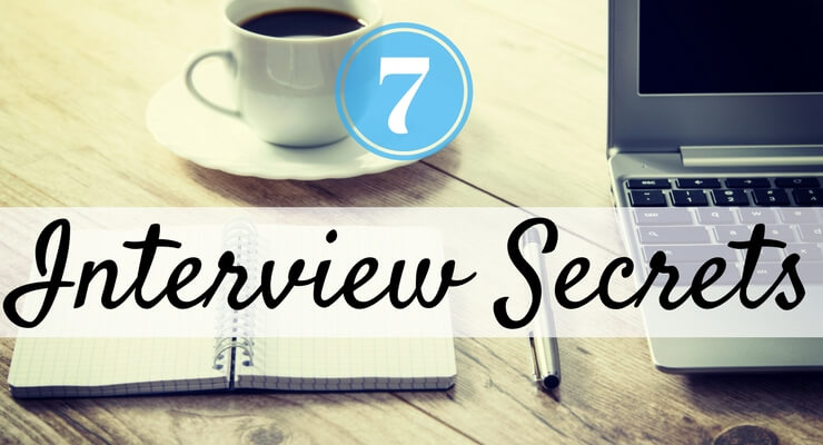 7 Secrets To Help You Interview With Confidence